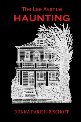 The Lee Avenue Haunting: 2nd Edition- Re-edited and extra chapter