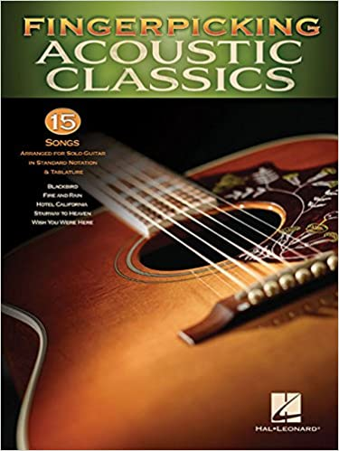 Fingerpicking Acoustic Classics: 15 Songs Arranged for Solo Guitar ...