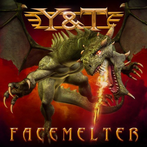 y&t facemelter