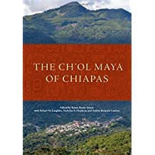 The Ch'ol Maya of Chiapas