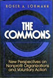 The Commons : New Perspectives on Nonprofit Organization and Voluntary Action, Lohmann, Roger A., 1555424767