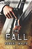 The Fall: SAS hero turns Manchester hitman: Volume 3 (A Rick Fuller Thriller)