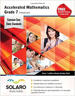 Common Core Accelerated Mathematics Grade 7 Integrated Solaro Study