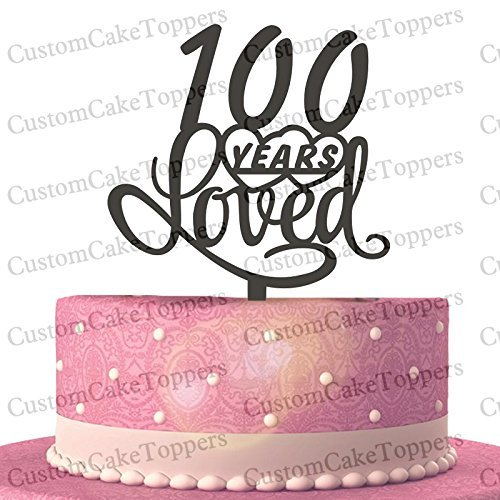 100 Years Loved Cake Topper Classy 100th Birthday Anniversary