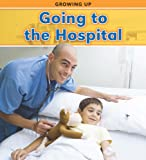 Going to the Hospital, Steve Parker and Vic Parker, 1432948075