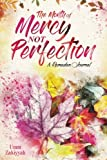 The Month of Mercy, Not Perfection: A Ramadan Journal