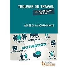Trouver du travail: Toutes les règles de A à Z (ELSB.HUMAN RES.) (French Edition)