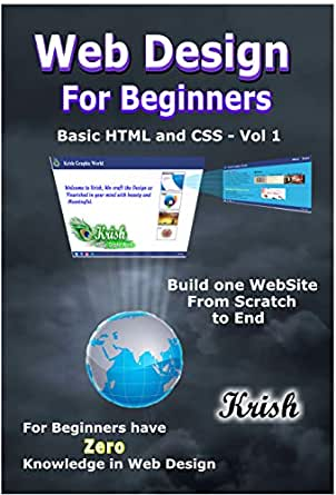 Amazon Com Web Design For Beginners Basic Of Html And Css Vol 1 Ebook V Santhana Krishnan Kindle Store