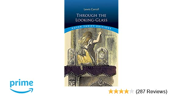 5d7db40e31543 Through the Looking-Glass (Dover Thrift Editions): Lewis Carroll ...