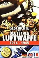 Die Geschichte der deutschen Luftwaffe 1914-1945