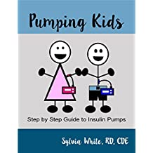 Pumping Kids: Step by Step Guide to Insulin Pumps