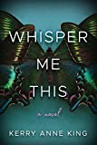 #10: Whisper Me This: A Novel