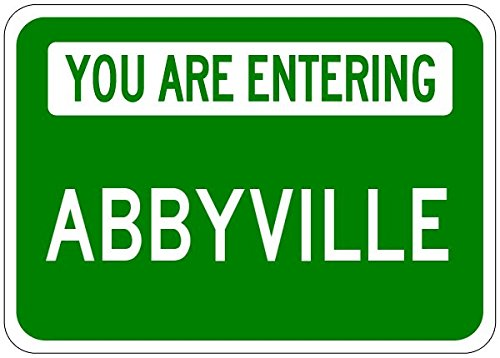 "You Are Entering ABBYVILLE - Customized ""ABBY"" LastName - 12""x18"" Quality Aluminum Sign"