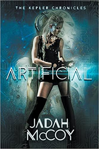 Read online Artificial: The Kepler Chronicles, Book One PDF, azw (Kindle), ePub, doc, mobi