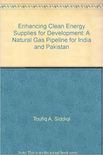 Read Online Enhancing Clean Energy Supplies for Development: A Natural Gas Pipeline for Indi pdf