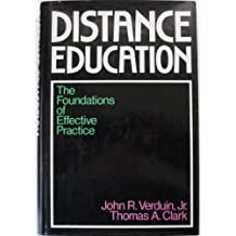 Distance Education: The Foundations of Effective Practice (Jossey-Bass Higher and Adult Education Series)