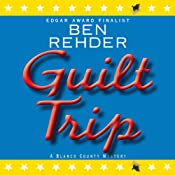 Guilt Trip: A Blanco County Mystery, Book 4 | Ben Rehder