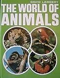 The World of Animals, David Lambert and Michael Chinery, 0531090973