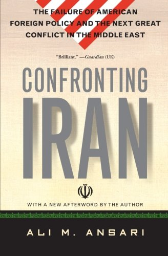 Confronting Iran: The Failure of American Foreign Policy...