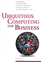 Ubiquitous Computing for Business Front Cover