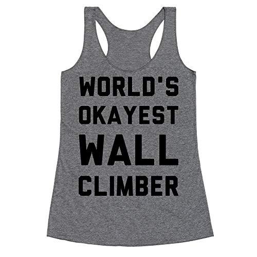 LookHUMAN World's Okayest Wall Climber Small Heathered Gray Women's Racerback Tank -