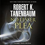 No Lesser Plea: Butch Karp and Marlene Ciampi, Book 1 | Robert K. Tanenbaum