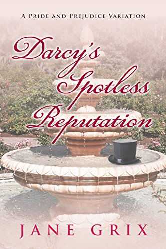 Darcy's Spotless Reputation: A Pride and Prejudice Variation