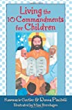 Living the 10 Commandments for Children, Donna Piscitelli and Rosemarie Gortler, 159276231X