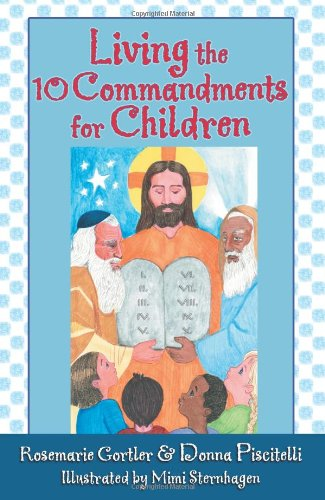 Living the 10 Commandments for Children (List Of The 10 Commandments For Children)