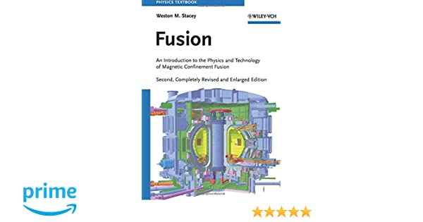 Fusion an introduction to the physics and technology of magnetic fusion an introduction to the physics and technology of magnetic confinement fusion weston m stacey 9783527409679 amazon books fandeluxe Gallery