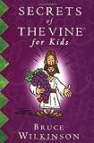 Secrets of the Vine for Kids Book, Bruce Wilkinson, 1400300533
