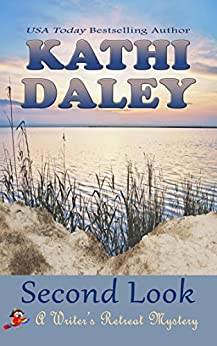 Second Look (Writers Retreat Southern Seashore Mystery Book 2) by [Daley, Kathi]