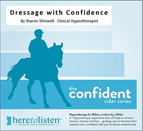 (Dressage with Confidence Hypnosis CD. This Self Hypnosis recording will help you to remain calm, relaxed and confident whilst riding your dressage tests. If you are relaxed it will help your horse to relax just when you both need it the most. by Sharon Shinwell Dip Couns Dip HP (NC))