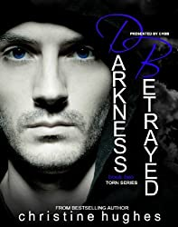 Darkness Betrayed (Torn Book 2)