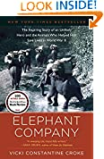 #8: Elephant Company: The Inspiring Story of an Unlikely Hero and the Animals Who Helped Him Save  Lives in World War II