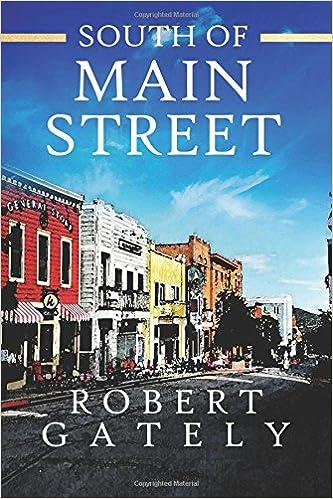 South of Main Street: Robert Gately: 9781614334767: Amazon ...