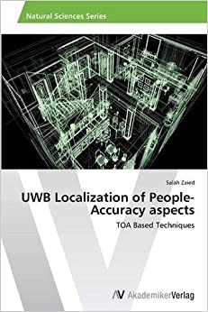 Book UWB Localization of People-Accuracy aspects: TOA Based Techniques by Salah Zaied (2013-05-12)