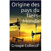 Origine des pays du Tiers-Monde (French Edition)