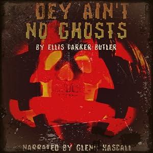 Dey Ain't No Ghosts Audiobook
