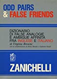 img - for Odd Pairs and False Friends: Dizionario Di False Analogie E Ambique Affinita Fra Inglese E Italiano (English and Italian Edition) book / textbook / text book