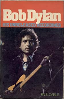 Bob Dylan, His Unreleased Recordings