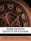 Agricultural Gazette of Canada, , 1176863843