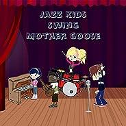 Jazz Kids Swing Mother Goose