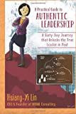 A Practical Guide to Authentic Leadership, Hsiang-Yi Lin, 1499214499
