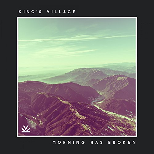King's Village - Morning Has Broken (2017)
