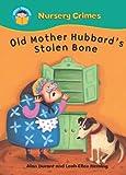 Old Mother Hubbard's Stolen Bone (Start Reading: Nursery Crimes)