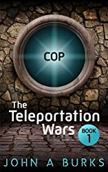 Cop (The Teleportation Wars Book 1)