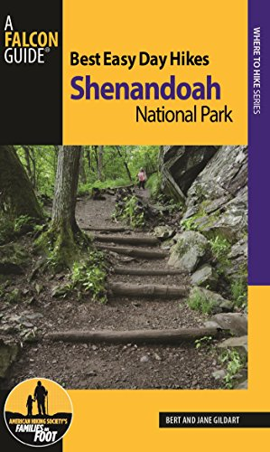 Best Easy Day Hikes Shenandoah National Park (Best Easy Day Hikes Series) (The Best Of Shenandoah)