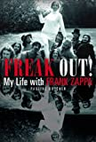 Book Cover for Freak Out! My Life with Frank Zappa