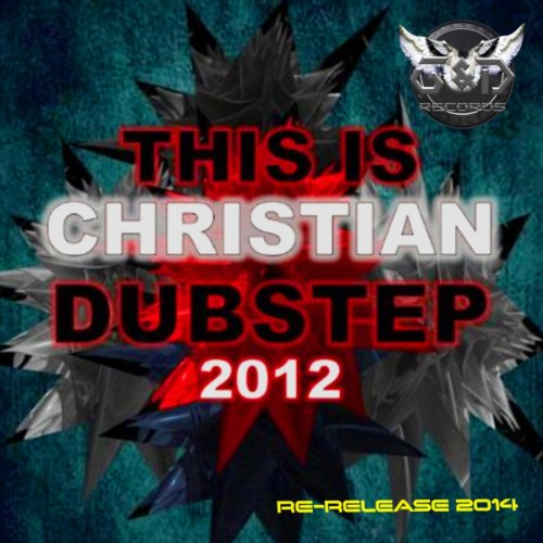 This Is Christian Dubstep 2012
